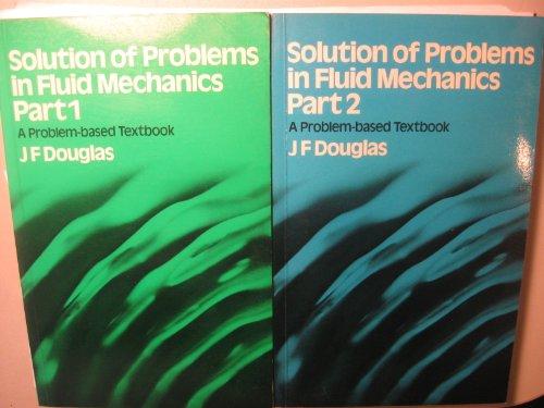 Solution of Problems in Fluid Mechanics (Volume: J. F. Douglas