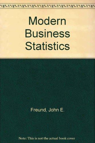 Modern Business Statistics: John E. Freund,