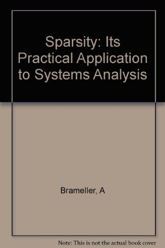 Sparsity : Its Practical Application to Systems Analysis: Brameller, Alfred; Allan, Ronald N.; ...