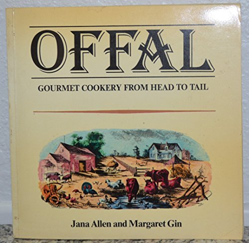 9780273009580: Offal: Gourmet Cookery from Head to Tail (Home & Garden Series)