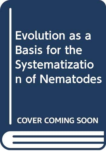9780273009689: Evolution as a Basis for the Systematization of Nematodes