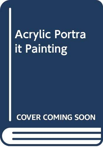 9780273009757: Acrylic Portrait Painting (Art instruction paperbacks)