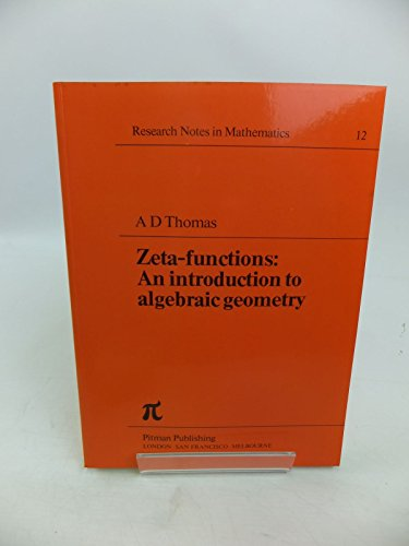 9780273010388: Zeta Functions: Introduction to Algebraic Geometry (Research notes in mathematics)