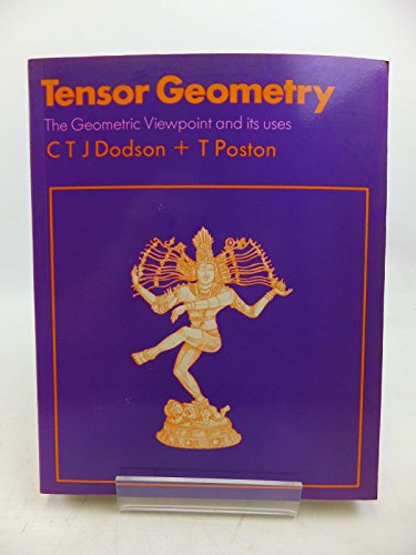 Tensor Geometry: The Geometric Viewpoint and Its Uses: Christopher T.J. Dodson