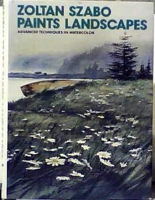 9780273010463: Zoltan Szabo Paints Landscapes: Advanced Techniques in Watercolor