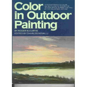 9780273010487: Colour in Outdoor Painting: A New Approach To Color Oil Sketching Outdoors For Winter, Spring, Summer, And Fall By The Color Pool Method