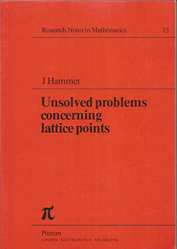 9780273011033: Unsolved Problems Concerning Lattice Points (Research notes in mathematics)