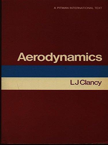 Aerodynamics (Pitman aeronautical engineering series): Clancy, L.J.