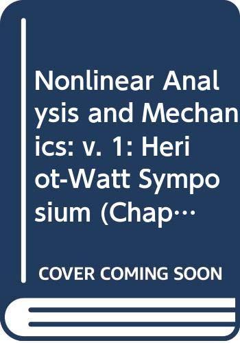 Nonlinear Analysis and Mechanics: v. 1: Heriot-Watt: Heriot-Watt University, R.J.
