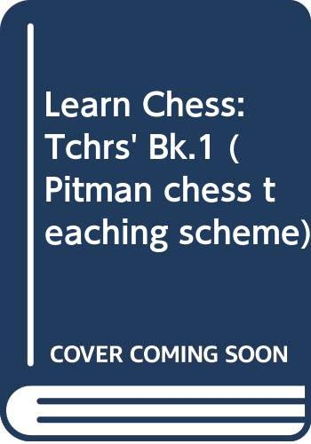 9780273012399: Learn Chess: Teacher's Book (Pitman chess teaching scheme) (Bk.1)