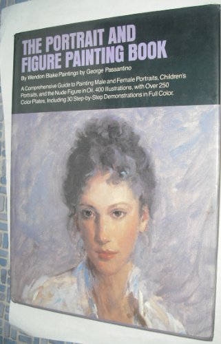 9780273012597: The Portrait and Figure Painting Book: A Comprehensive Guide to Painting Male and Female Portraits