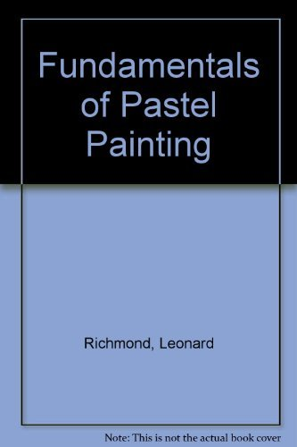 9780273012740: Fundamentals of Pastel Painting