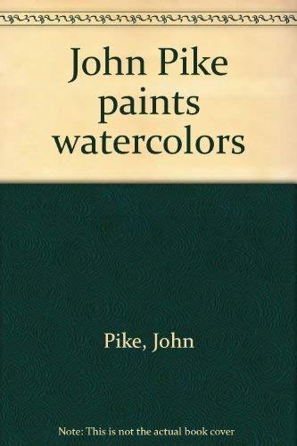 9780273012849: John Pike Paints Watercolors