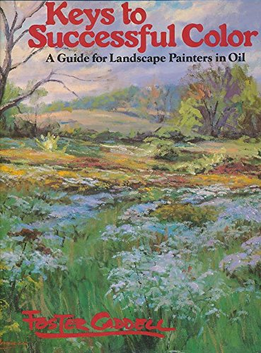 9780273013464: Keys to successful color: A guide for landscape painters in oil