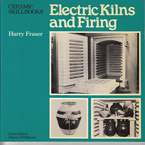 9780273013945: Electric Kilns and Firing (Ceramics Handbooks)