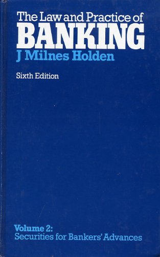 Law and Practice of Banking: Securities for: Holden, James Milnes