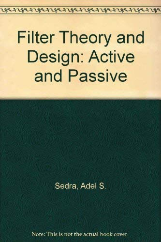 9780273014294: Filter Theory and Design: Active and Passive
