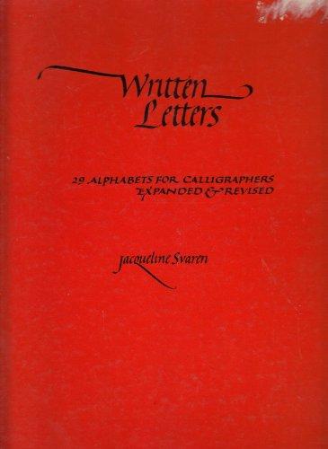 Written Letters: 22 Alphabets for Calligraphers: Svaren, Jacqueline