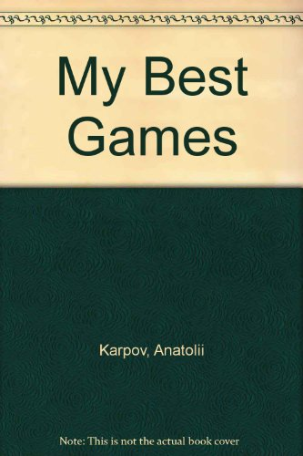 9780273014782: My Best Games