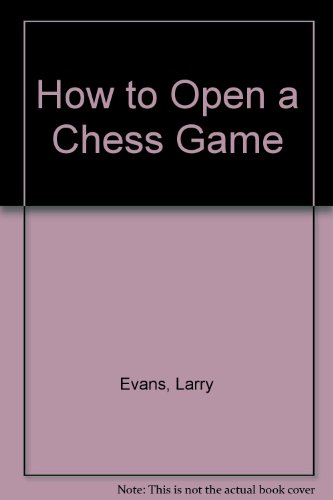 9780273014812: How to Open a Chess Game