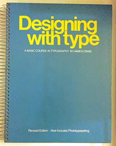 Designing With Type a Basic Course In T: Craig, James