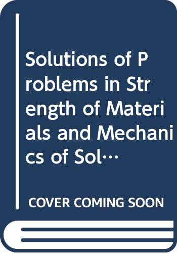 Solutions of Problems in Strength of Materials: Urry, Sydney A.,