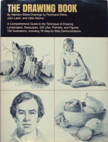 9780273016113: The Drawing Book: A Comprehensive Guide to the Technique of Drawing Landscapes, Seascapes, Still Lifes, Portraits and Figures