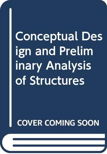 9780273016458: Conceptual Design and Preliminary Analysis of Structures