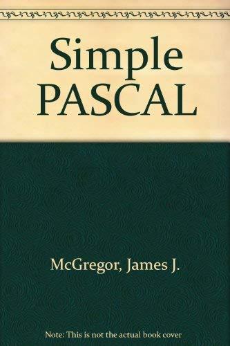 Simple PASCAL: McGregor, James J.; Watt, Alan H.