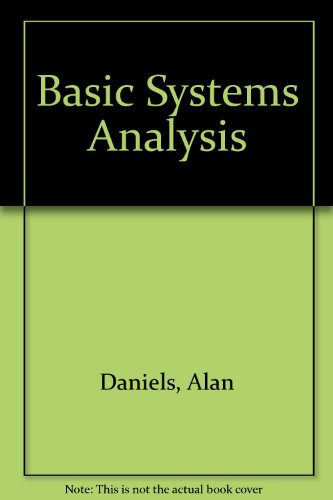 Basic Systems Analysis: Daniels, Alan; Yeates, Don (eds.)