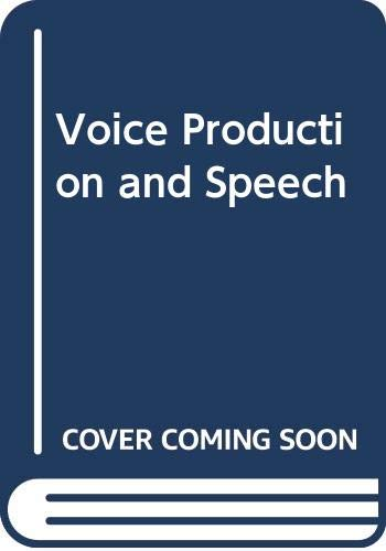9780273018414: Voice Production and Speech