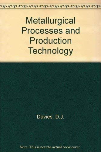9780273018940: Metallurgical Processes and Production Technology