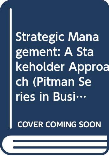 9780273019138: Strategic Management: A Stakeholder Approach (Pitman Series in Business and Public Policy)