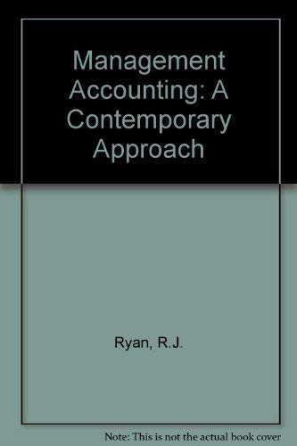 contemporary approach management accounting The topic areas covered in some chapters reflect established management accounting topics such as budgeting and  contemporary issues in management accounting.