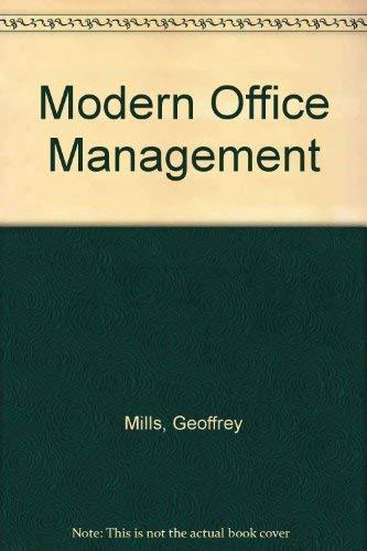 MODERN OFFICE MANAGEMENT.: Mills, Geoffrey, Oliver Standingford and Robert C Appleby.