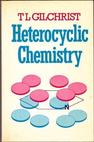 Heterocyclic Chemistry.: Gilchrist, T L