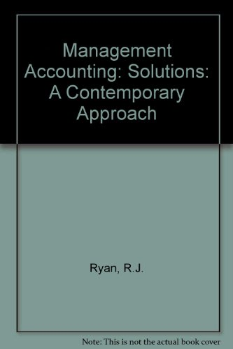 Management Accounting: Solutions: A Contemporary Approach (9780273024736) by R.J. Ryan; John Hobson