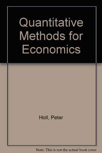Quantitative Methods for Economics: Holl, Peter