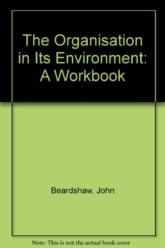 9780273025481: The Organisation in Its Environment: A Workbook
