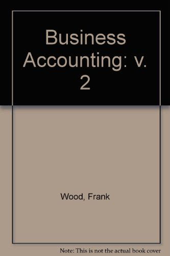 Business Accounting: v. 2 (0273026313) by Frank Wood