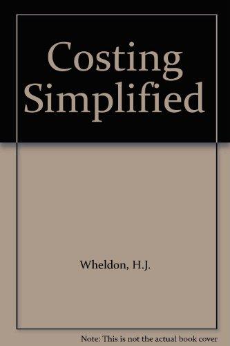 Costing Simplified: Wheldon, H.J. &