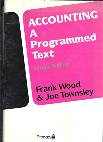 Accounting: A Programmed Text (0273028375) by Frank Wood; J. Townsley