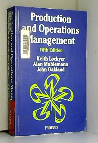 Production and Operations Management: Lockyer, K.G., Muhlemann,