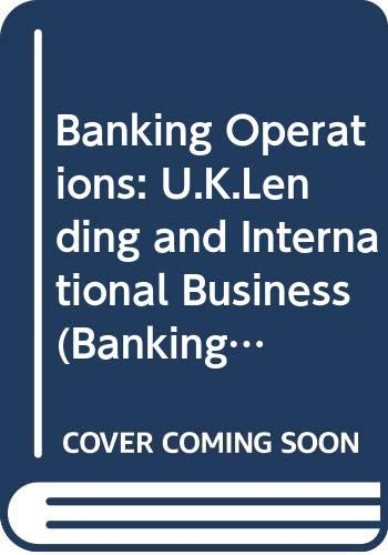 Banking Operations: U.K.Lending and International Business (Banking: Davies, Audrey &