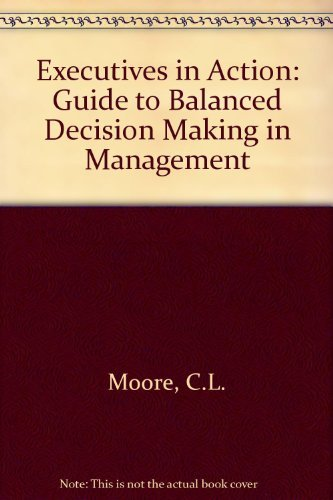 9780273029601: Executives in Action: Guide to Balanced Decision Making in Management