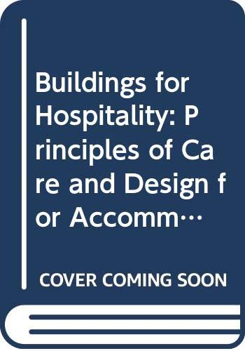9780273030744: Buildings for Hospitality: Principles of Care and Design for Accommodation Managers
