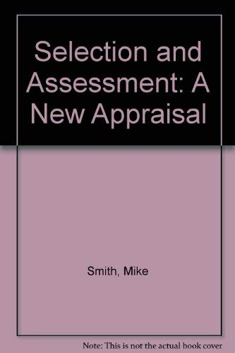 Selection and Assessment: A New Appraisal: Gregg, Mike, Andrews,
