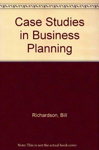 Case Studies in Business Planning: Bill Richardson, Glyn