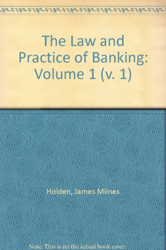 The Law And Practice Of Banking Banker: Milnes Holden, J.