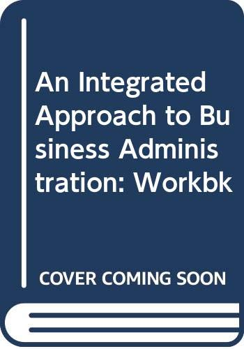 An Integrated Approach to Business Administration: Workbk (0273032127) by Harrison, John; Bell, Valerie